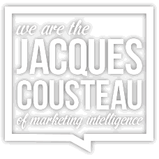 We are the Jacques Cousteau of marketing intelligence