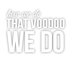 How we do that voodoo we do