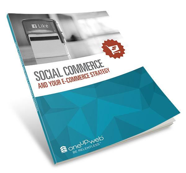 Oneupweb :: Digital Marketing Agency - Social Commerce White Paper