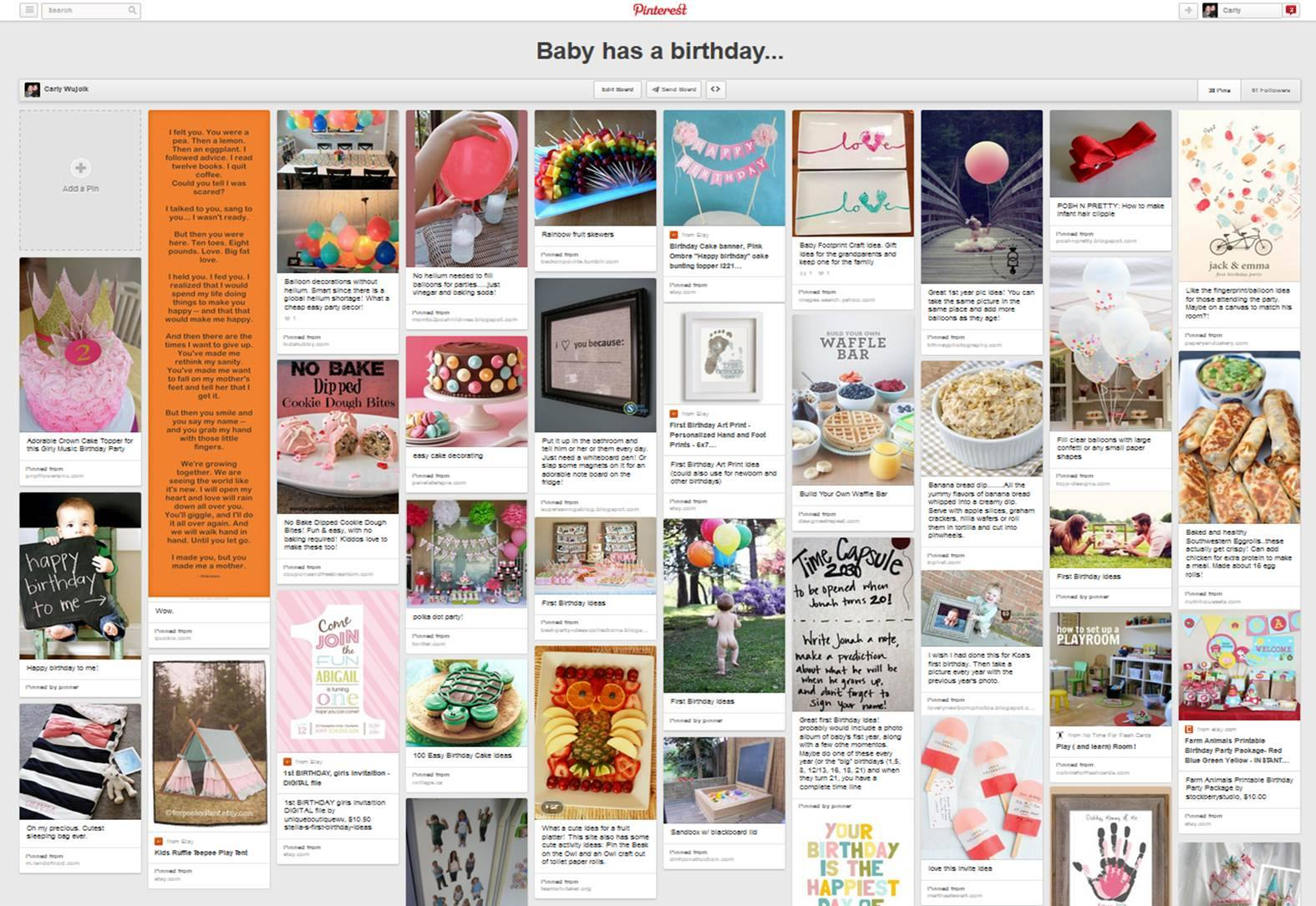 "This is a real Pinterest board I created, gearing up for my daughter's first birthday. I did none of it. Nice ideas. And I'm sure she won't look back and think ""Dear Lord mom, why didn't you make me handmade hair bows for my first birthday?!?!"" Pinterest is for the delusional."