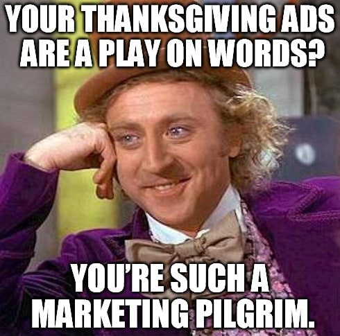thanksgiving ads willy wonka meme