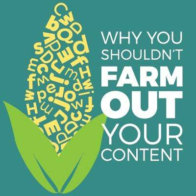 Why You Shouldn't Farm Out Your Content