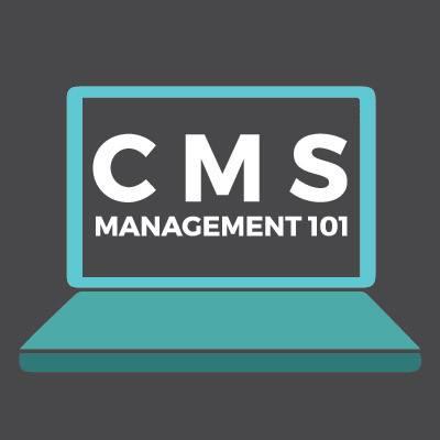 CMS Management 101