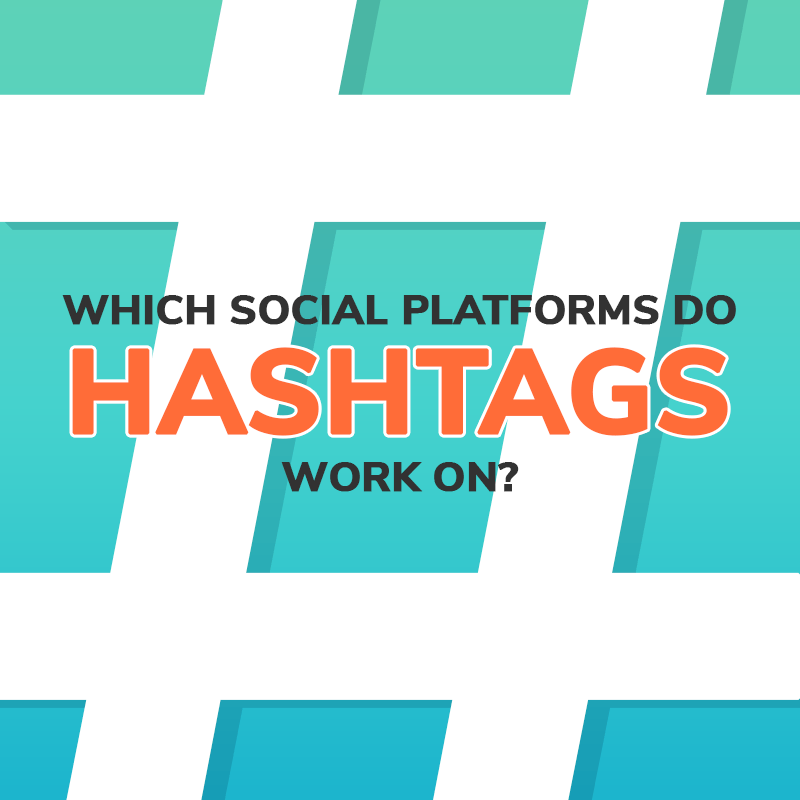 graphic with hashtag symbol and text reading which social platforms do hashtags work on