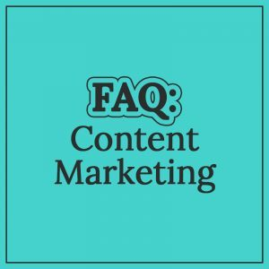 """Text-based graphic for """"FAQ: Content Marketing"""""""